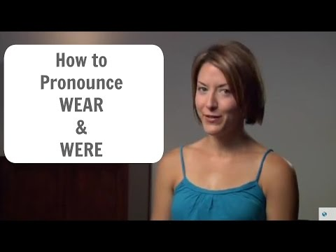 How to say WEAR and WERE /wɛr & wɝ/ - American English Pronunciation Lesson