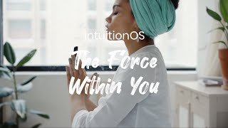intuitionOS: The Force Within You [Part 2]