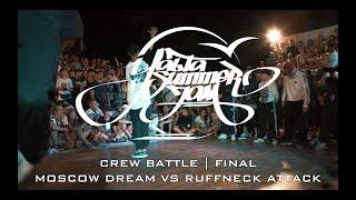 Ruffneck Attack vs Moscow Dream - Finał ekip na Yalta Summer Jam 2018