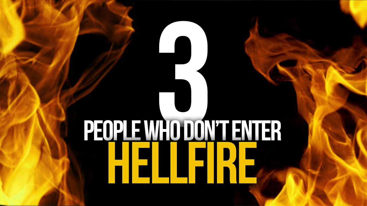3 Types Of People Who Will Not Enter Hellfire