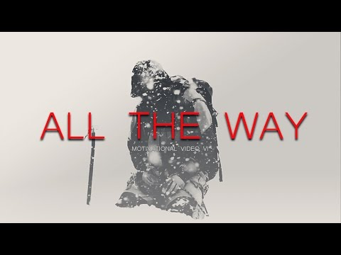 All The Way - ft. Charles Bukowski (Motivational Video)