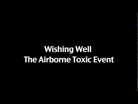 Wishing Well - The Airborne Toxic Event (With Lyrics)
