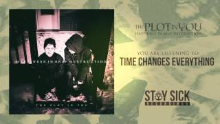 The Plot In You - Time Changes Everything