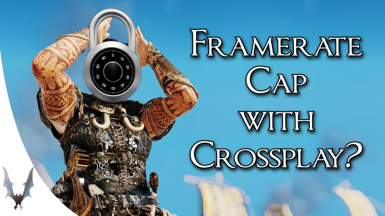 For Honor - Will Crossplay introduce an FPS cap?