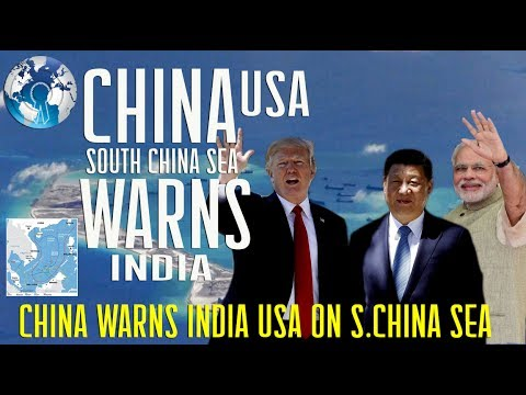 CHINA is Angry on INDIA USA to Stay away from South China Sea