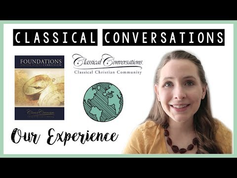 CLASSICAL CONVERSATIONS REFLECTIONS  OUR EXPERIENCE