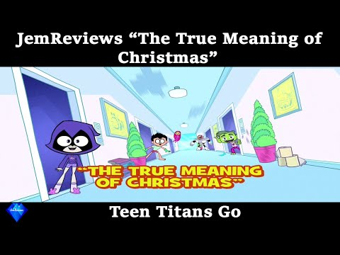 "Review of ""The True Meaning of Christmas"" - Teen Titans Go"