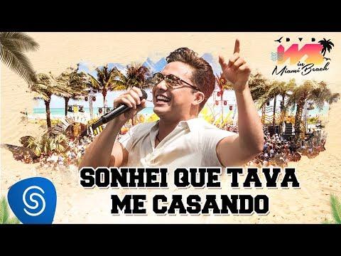 Wesley Safadão - Sonhei Que Tava Me Casando [DVD WS In Miami Beach]