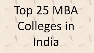 Top 10 MBA - Top 25 MBA Colleges in India