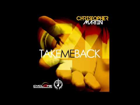 CHRISTOPHER MARTIN - TAKE ME BACK (May 2016)