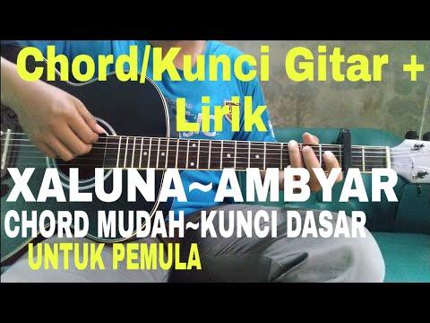 Chord Kunci Gitar Xaluna Ambyar Cover Gitar Tutorial Youtube