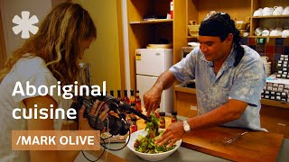 Aboriginal Chef Mark Olive: How To Cook With Indigenous Foods