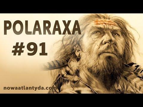 Polaraxa 91 - Atlantyda Czy Denisowianie? W Poszukiwaniu Zaginionej Cywilizacji