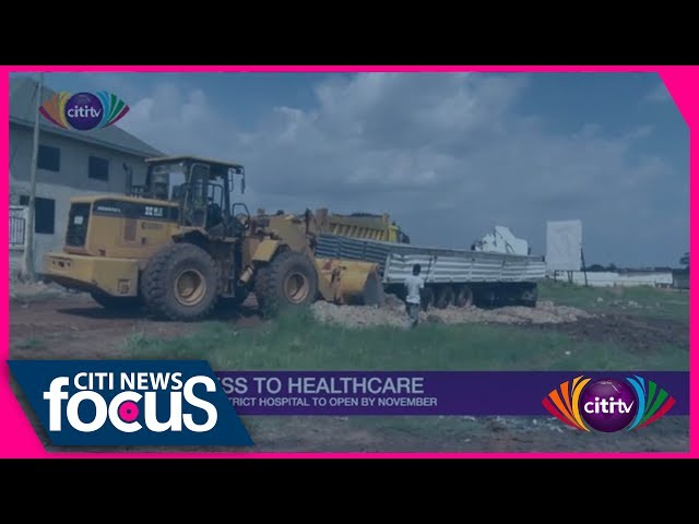 Madina District Hospital will open by November; road network is still bad