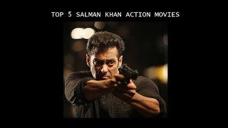 Top 5 Salman Khan Action Movies