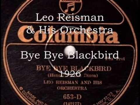 Hot Roaring 1920s! Bye Bye Blackbird - Leo Reisman's Orchestra, 1926