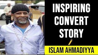 Inspiring Convert Story : Belief in God Confirmed Through Ahmadiyyat, The True Islam