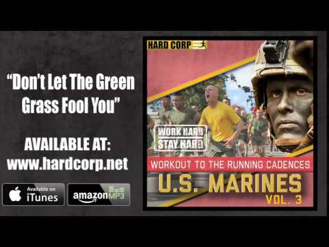 Don't Let The Green Grass Fool You! (USMC Cadence)