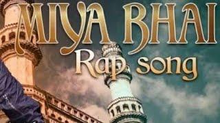 MIYA BHAI HYDERABADI | OFFICIAL VIDEO | By Mik | Music HYDERABADI RAP SONG ||