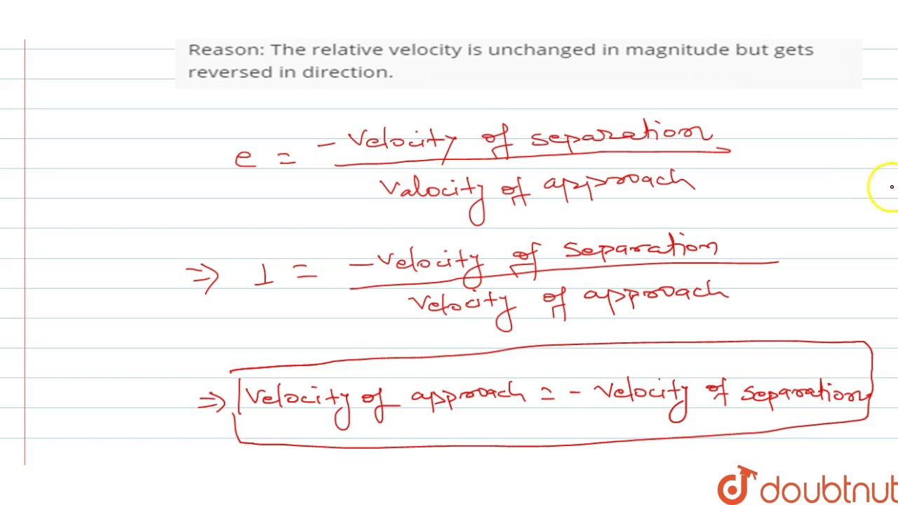 Assertion The Relative Velocity Of The Two Particles In Head On