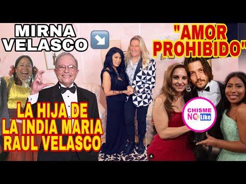 HABLA LA HIJA DE LA INDIA MARIA Y RAUL VELASCO MIRNA VELASCO - CHISME NO LIKE