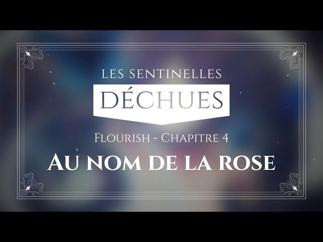 Les Sentinelles Déchues - Flourish - Chapitre 4 - PV