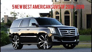 5 New Best American SUVs of 2018-2019