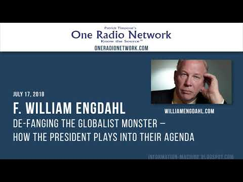 F. William Engdahl | De-fanging the Globalist Monster | July 17, 2018