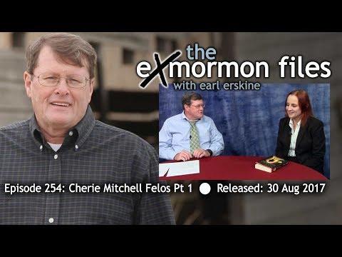 Ex Mormon Files -254 - Cherie Mitchell Felos Part 1