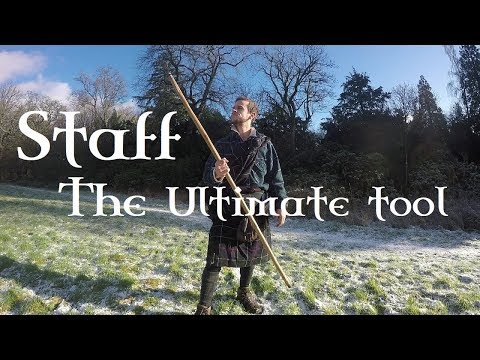 The STAFF. Multipurpose, Self-defence, Survival Tool (Scottish History and Myth)