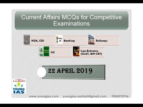 22 April 2019 Current Affairs MCQs For CLAT AILET MH-CET SSC BANKING RAILWAYS (RRB) STATE PSC