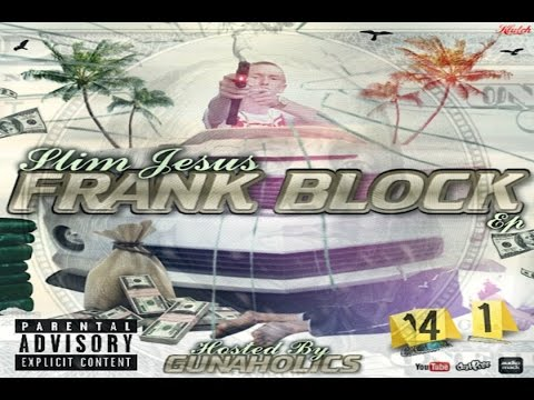 Slim Jesus - Frank Block EP [Hosted By GunAHolics] (Full Mixtape)