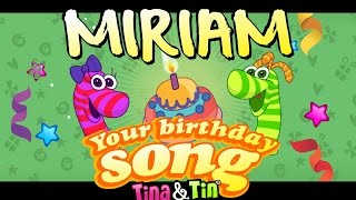 Tina&Tin Happy Birthday MIRIAM 🍭 🍬(Personalized Songs For Kids) 🚀 🎢