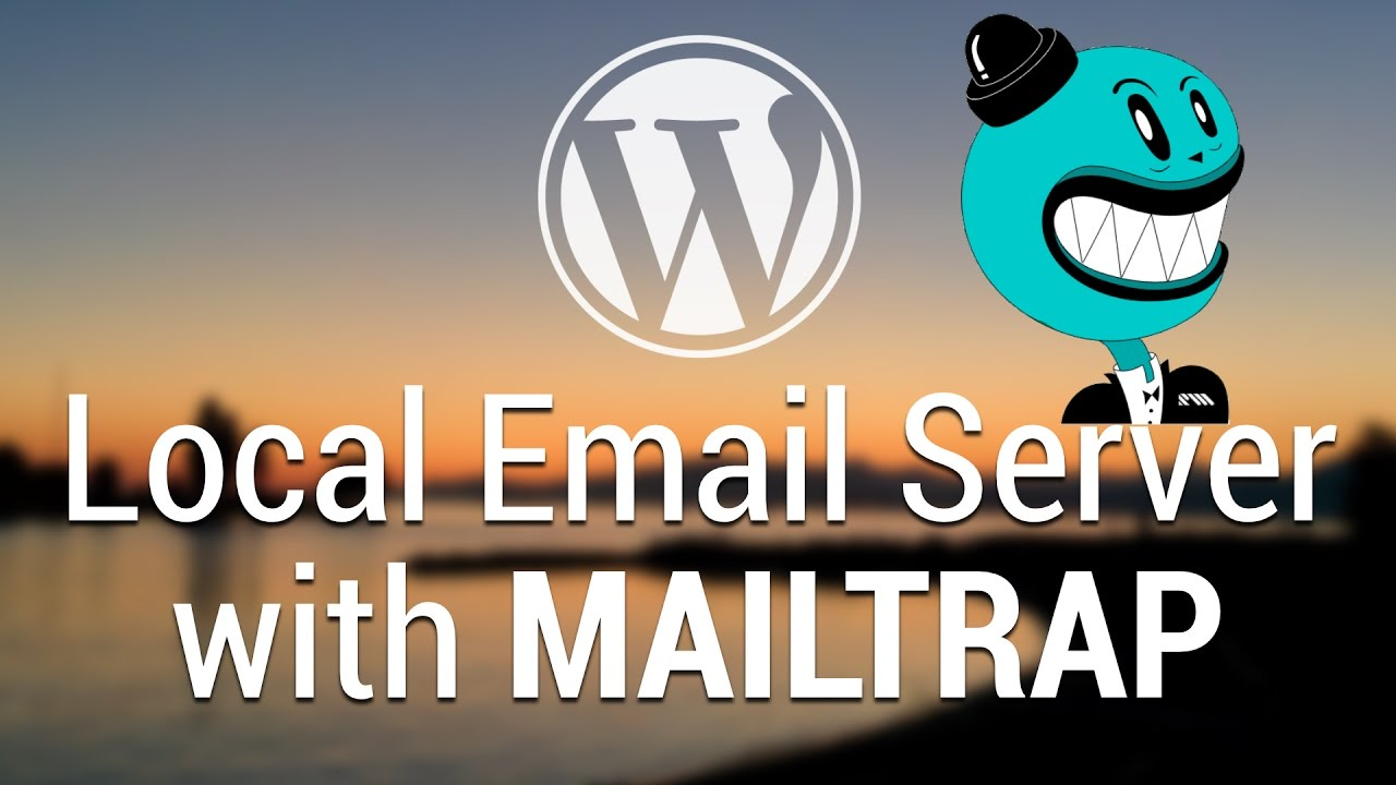 Part 61 - WordPress Theme Development - Local SMTP Email Server with  Mailtrap