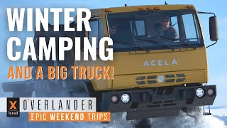 Overlander S1 EP1: Winter Camping and a Big Truck!