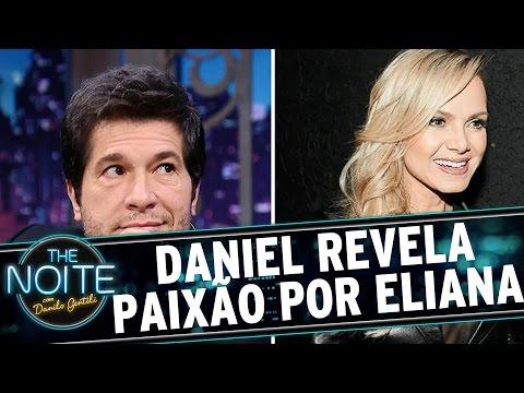 The Noite (17/10/16) - Daniel revela que já foi apaixonado pela Eliana