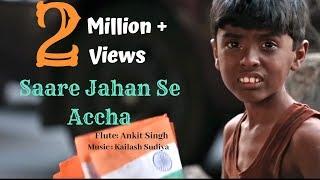 Sare Jahan Se Accha By Kailash Sudiya Feat. Ankit Singh