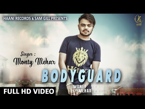 BODYGUARD ● Monty Mehar ft Gaiphy Singh ● Official 4K VIDEO ● Punjabi Song 2018 ● HAAਣੀ Records
