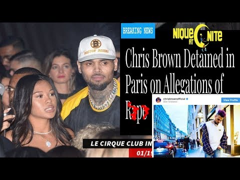 Chris Brown Arrested in Paris his Accusers details