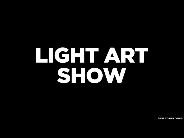 LIGHT ART SHOW