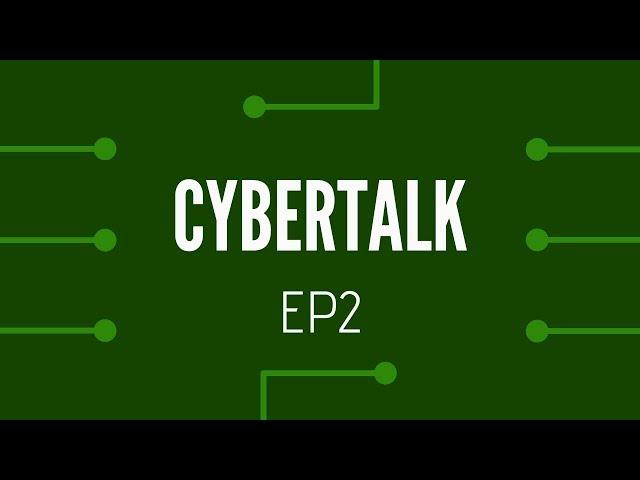 Cybertalk - EP2 -  CEH vs CISSP, Cybersecurity Degrees & CTFs vs Penetration Tests