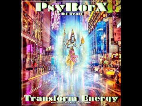 PsyBorX DJ TeaM - Transform Energy (Progressive-PsY-DJ Set) - 2016