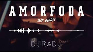 AMORFODA ✘ BAD BUNNY | DURA DJ [SimpleMix]