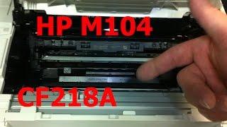 HP Pro M104A міфи | Як дістати картридж | HP CF218A