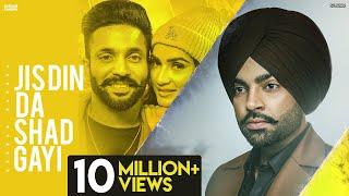 Jordan Sandhu : Jis Din Da Shad Gayi | Dilpreet Dhillon | New Punjabi Songs 2021-Latest PunjabiSongs