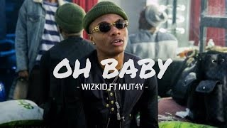 WIZKID - OH BABY FT MUT4Y (Official Video)