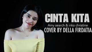 Amy Search Inka Christie Cinta Kita cover by Della Firdatia MP3