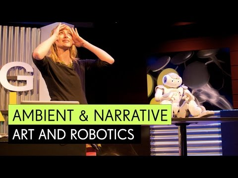 Ambient & Narrative Art + Robotics - Heather Knight