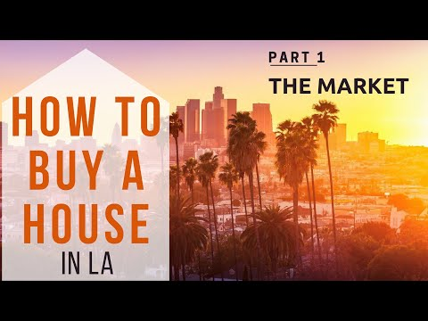 How To Buy A House in LA 2019 - P. 1 The Market  | Desiree Estrada