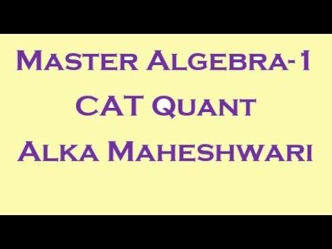 Master algebra 1-CAT Quantitative aptitude tricks